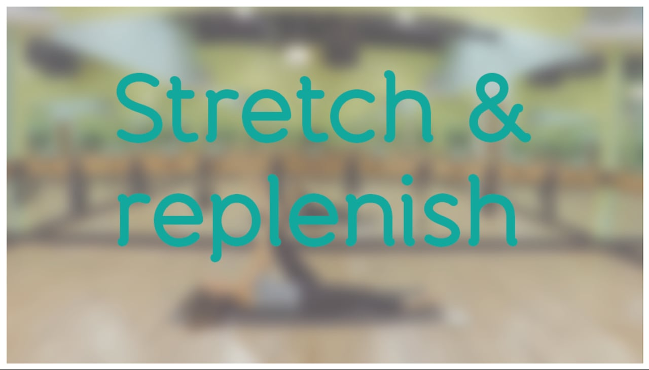 Stretch & Replenish with Ashley