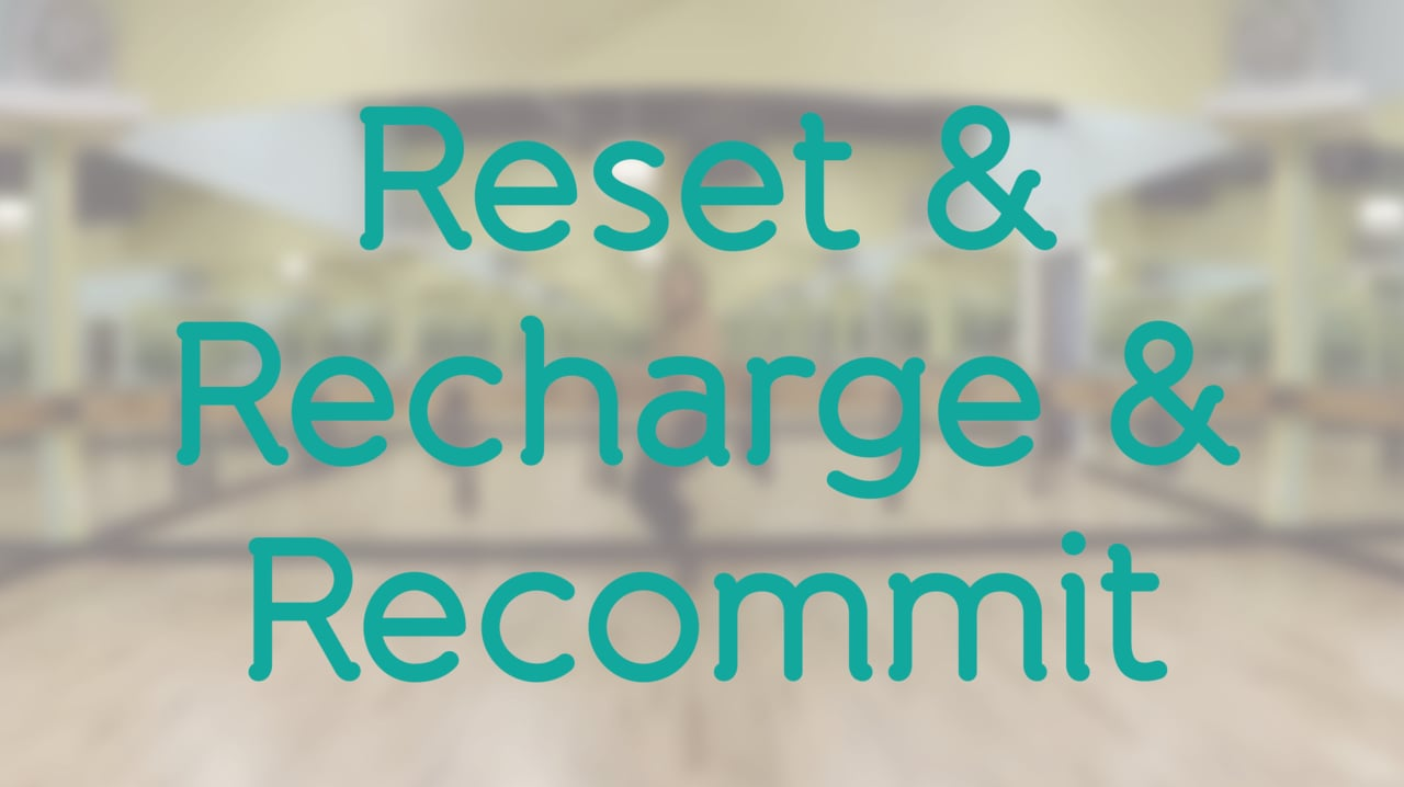 Reset & Recharge & Recommit