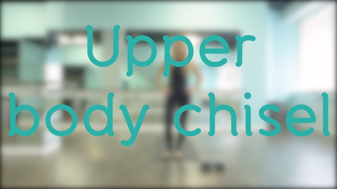 Upper Body Chisel with Stephanie